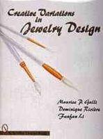 Galli, Maurice P., Riviere, Dominique, Li, Fanfan - Creative Variations in Jewelry Design (Schiffer Design Book) - 9780764303302 - V9780764303302