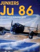 Dressel, Joachim, Griehl, Manfred - Junkers Ju 86 (Schiffer Military History) - 9780764303913 - V9780764303913