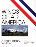 Terry Love - Wings of Air America: A Photo History (Schiffer Military/Aviation History) - 9780764306198 - V9780764306198