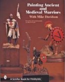 Davidson, Mike, Snyder, Jeffrey B. - Painting Ancient and Medieval Warriors (Schiffer Book for Hobbyists) - 9780764306488 - V9780764306488