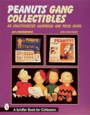 Lindenberger, Jan, Porges, Cher - Peanuts Gang Collectibles: An Unauthorized Handbook and Price Guide (A Schiffer Book for Collectors) - 9780764306716 - V9780764306716
