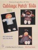 Lindenberger, Jan, Morris, Judy D. - Encyclopedia of Cabbage Patch Kids: The 1980s (Schiffer Design Books) - 9780764309670 - V9780764309670