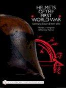 Haselgrove, Michael J., Radovic, Branislav - Helmets of the First World War: Germany, Britain & Their Allies (Schiffer Military History Book) - 9780764310201 - V9780764310201