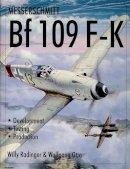 Radinger, Willy - Messerschmitt Bf 109 F-K (Schiffer Military History) - 9780764310232 - V9780764310232