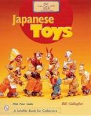 Gallagher, William C. - Japanese Toys: Amusing Playthings from the Past (A Schiffer Book for Collectors) - 9780764311291 - V9780764311291