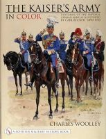 Woolley, Charles L. - The Kaiser's Army in Color: Uniforms of the Imperial German Army (Schiffer Military History) - 9780764311734 - V9780764311734