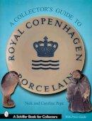 Pope, Caroline, Pope, Nick - A Collectors Guide to Royal Copenhagen Porcelain (Schiffer Book for Collectors) - 9780764313868 - V9780764313868