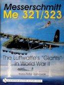 Dabrowski, Hans-Peter - Messerschmitt Me 321/323: The Luftwaffe's