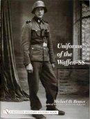 Beaver, Michael D. - Uniforms of the Waffen-SS - 9780764315510 - V9780764315510