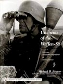 Beaver, Michael D. - Uniforms of the Waffen-SS Sports and Drill Uniforms 'Black Panzer Uniforms' - 9780764315527 - V9780764315527