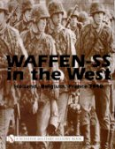 - Waffen-SS in the West:: Holland, Belgium, France 1940 - 9780764315534 - V9780764315534
