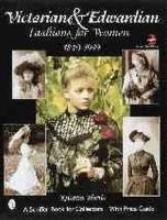 Harris, Kristina - Victorian and Edwardian Fashions for Women, 1840-1910 - 9780764315770 - V9780764315770