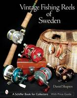 Skupien, Daniel - Vintage Fishing Reels of Sweden - 9780764316029 - V9780764316029