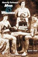 Webb, Spider - Heavily Tattooed Men and Women - 9780764316050 - V9780764316050