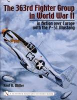 Miller, Kent D - 363rd Fighter Group in World War II in Action Over Germany with the P-51 Mustang - 9780764316296 - V9780764316296