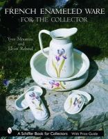 Moureau, Yves, Reboul, Elyan - French Enameled Ware for the Collector (Schiffer Book for Collectors) - 9780764318092 - V9780764318092