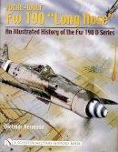 Harmann, Dietmar, Hermann, Dietmar - Focke-Wulf FW 190 Long Nose: An Illustrated History of the FW 190 D Series - 9780764318764 - V9780764318764