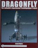 Myhra, David - Dragonfly: The Luftwaffes Experimental Triebflgeljger Project - 9780764318771 - V9780764318771