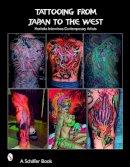 Kitamura, Takahiro - Tattooing from Japan to the West - 9780764321238 - V9780764321238