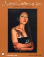 Mccabe, Michael - Japanese Tattooing Now: Memory and Transition: Classic Horimono to the New One Point Style - 9780764321429 - V9780764321429