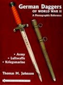 Johnson, Thomas M. - German Daggers of World War II - a Photographic Reference - 9780764322037 - V9780764322037