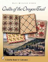 Cross, Mary Bywater - Quilts of the Oregon Trail (Schiffer Book for Collectors) - 9780764323164 - V9780764323164