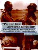 Robert P. Anzuoni - I'm the 82nd Airborne Division - 9780764323478 - V9780764323478