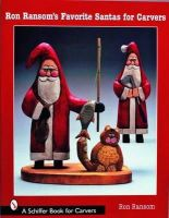Ransom, Ron - Ron Ransom's Favorite Santas for Carvers (Schiffer Book for Carvers) - 9780764323621 - V9780764323621