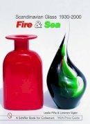 Pina, Leslie, Vigier, Lorenzo - Scandinavian Glass 1930-2000: Fire & Sea - 9780764324499 - V9780764324499
