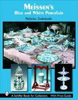 Zumbulyadis, Nicholas - Meissen's Blue And White Porcelain: Dining in Royal Splendor - 9780764324826 - V9780764324826
