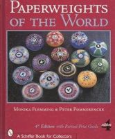 Monika Flemming, Peter Pommerencke - Paperweights of the World, 4th Edition with Revised Price Guide (Schiffer Book for Collectors) - 9780764325205 - V9780764325205