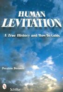 Dennett, Preston - Human Levitation: A True History and How-To Manual - 9780764325472 - V9780764325472