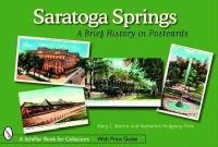 Martin, Mary L., Wolfgang-Price, Nathaniel - Saratoga Springs: A Brief History in Postcards - 9780764325946 - V9780764325946