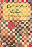 Reich, Sue - Quilting News of Yesteryear: 1,000 Pieces and Counting - 9780764325953 - V9780764325953