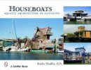 Shaffer, Kathy - Houseboats: Aquatic Architecture of Sausalito - 9780764327223 - V9780764327223