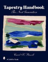 Russell, Carol K. - Tapestry Handbook: The Next Generation (Schiffer Books) - 9780764327568 - V9780764327568
