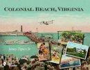 Tigner, James, Jr. - Colonial Beach, Virginia: Playground of the Potomac - 9780764328084 - V9780764328084