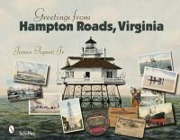 Tigner, James, Jr. - Greetings from Hampton Roads, Virginia - 9780764328367 - V9780764328367