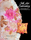 Cardwell, Donna - Silk Art Embroidery: A Woman's History of Ornament & Empowerment - 9780764329067 - V9780764329067
