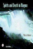 Italiano, Marcy - Spirits and Death in Niagara - 9780764329654 - V9780764329654