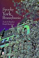 Butcher, Scott D., Roseberry, Dinah - Spooky York, Pennsylvania - 9780764330216 - V9780764330216