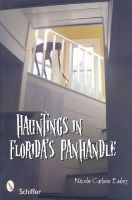 Easley, Nicole Carlson - Hauntings in Florida's Panhandle - 9780764331343 - V9780764331343