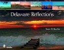 Butcher, Scott D. - Delaware Reflections - 9780764332005 - V9780764332005