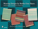 Norma Smayda, Gretchen White, Jody Brown, Katharine Schelleng - Weaving Designs By Bertha Gray Hayes: Miniature Overshot Patterns - 9780764332463 - V9780764332463