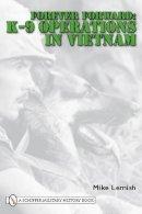 Michael Lemish - Forever Forward: K-9 Operations in Vietnam - 9780764333453 - V9780764333453