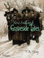 T.M. Gray - New England Graveside Tales - 9780764334474 - V9780764334474