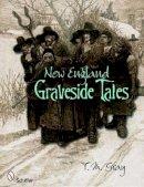 T.M. Gray - New England Graveside Tales - 9780764334474 - V9780764334474