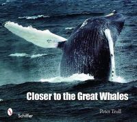 Trull, Peter - Closer to the Great Whales - 9780764335075 - V9780764335075