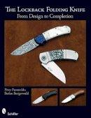Stefan Steigerwald Peter Fronteddu - The Lockback Knife:  From first Design to Completed Folding - 9780764335099 - V9780764335099