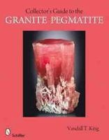 King, Vandall T. - Collector's Guide to the Granite Pegmatite - 9780764335785 - V9780764335785